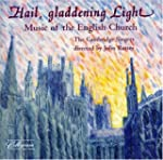 Hail, Gladdening Light: Music of the...