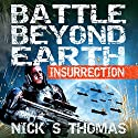 Insurrection: Battle Beyond Earth, Book 2 Audiobook by Nick S. Thomas Narrated by Bob Dunsworth