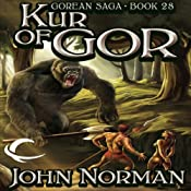 Kur of Gor: Gorean Saga, Book 28 | [John Norman]