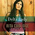 Delta Lady: A Memoir Audiobook by Rita Coolidge Narrated by Rita Coolidge