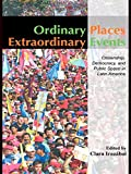 img - for Ordinary Places/Extraordinary Events: Citizenship, Democracy and Public Space in Latin America (Planning, History and Environment Series) book / textbook / text book