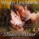 Shades of Honor: Grayson Brothers, Book 1 (       UNABRIDGED) by Wendy Lindstrom Narrated by Julia Motyka