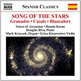 Song Of The Stars: Granados; Casals; Blancafort