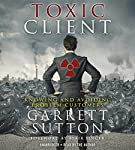 The Toxic Client: Knowing and Avoiding Problem Customers | Garrett Sutton