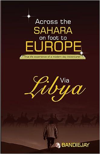 Across the sahara on  foot to Europe via Libya