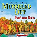 Musseled Out: A Maine Clambake Mystery (       UNABRIDGED) by Barbara Ross Narrated by Dara Rosenberg