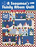 img - for A Snowman's Family Album Quilt (That Patchwork Place) book / textbook / text book