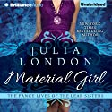 Material Girl: The Fancy Lives of the Lear Sisters, Book 1 Audiobook by Julia London Narrated by Natalie Ross