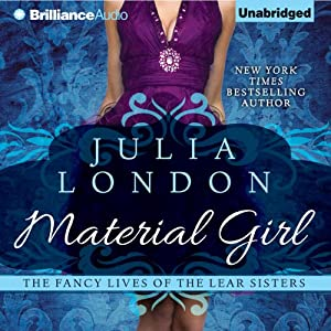 Material Girl: The Fancy Lives of the Lear Sisters, Book 1 | [Julia London]
