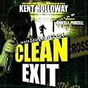Clean Exit: An Ajax Clean Thriller, Book 1 Audiobook by J. Kent Holloway Narrated by Daniel F. Purcell