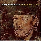 John Anderson: Ultimate Hits