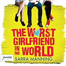 The Worst Girlfriend in the World (       UNABRIDGED) by Sarra Manning Narrated by Jane Collingwood