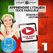 Apprendre l'Italien - Écoute Facile - Lecture Facile: Texte Parallèle Cours Audio, No. 1: Lire et Écouter des Livres en Italien | Livre audio Auteur(s) :  Polyglot Planet Narrateur(s) : Eric Bianchi, Ory Meuel