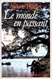 img - for Le Monde en passant : Journal de voyage (French Edition) book / textbook / text book