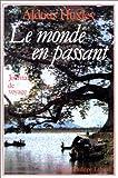 img - for Le Monde en passant : Journal de voyage book / textbook / text book