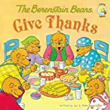 Berenstain Bears Give Thanksby Jan Berenstain