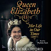 Queen Elizabeth II: Her Life in Our Times | [Sarah Bradford]