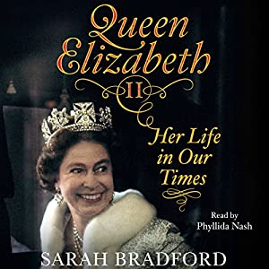 Queen Elizabeth II: Her Life in Our Times Hörbuch