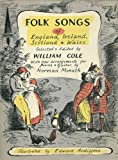FOLK SONGS OF ENGLAND, IRELAND, SCOTLAND AND WALES. Arranged for piano & guitar by Norman Monath. Illustrated by Edward Ardizzone.