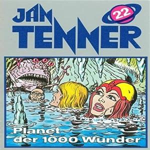Planet der 1000 Wunder (Jan Tenner Classics 22) Hörspiel