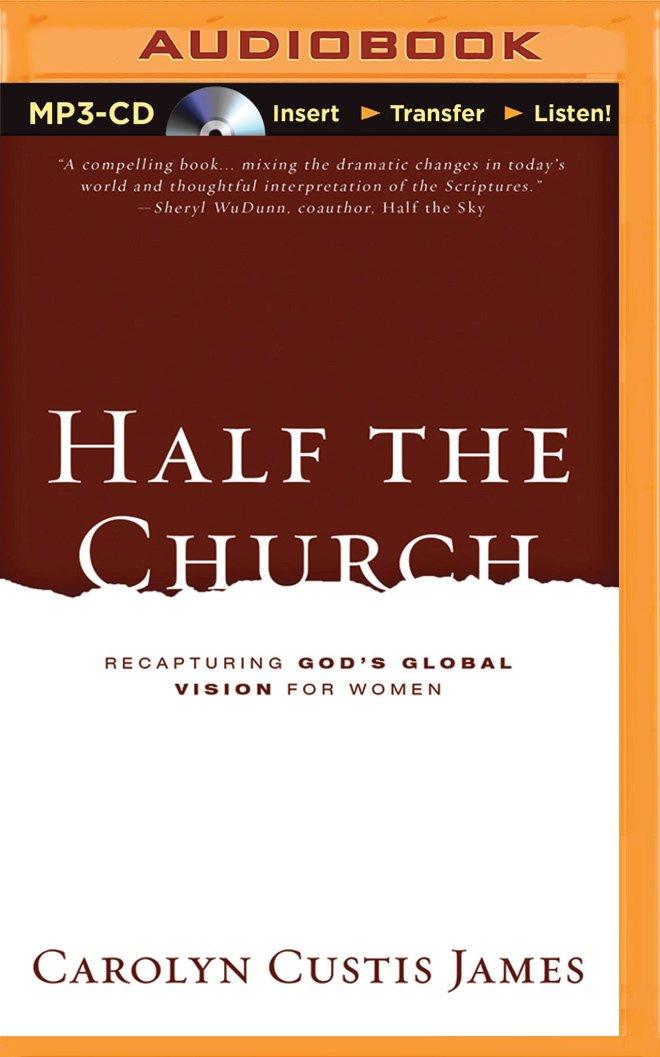 Amazon.com: Half the Church: Recapturing God's Global Vision for ...