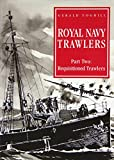 Royal Navy Trawlers: Pt.2: Requisitioned Trawlers