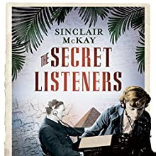 The Secret Listeners: How the Y Service Intercepted the Secret German Codes for Bletchley Park Audiobook by Sinclair McKay Narrated by Gordon Griffin