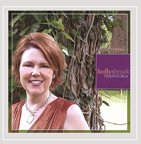 Holly Shrock - Transform
