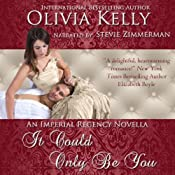 It Could Only Be You: The Imperial Regency Series | [Olivia Kelly]