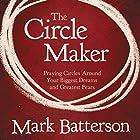The Circle Maker: Praying Circles Around Your Biggest Dreams and Greatest Fears Hörbuch von Mark Batterson Gesprochen von: Mark Batterson