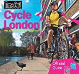 Time Out Guides Ltd Cycle London: Official Travel Publisher to London 2012 Olympic Games and Paralympic Games (Time Out Cycle London)