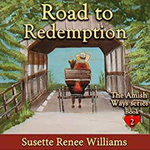 Road to Redemption: The Amish Ways, Book 2 Audiobook by Susette Williams Narrated by Allyson Voller