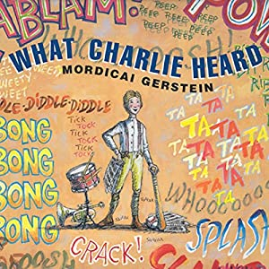 What Charlie Heard Audiobook