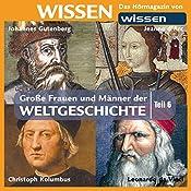 Große Frauen und Männer der Weltgeschichte - Teil 6 | Stephanie Mende, Wolfgang Suttner