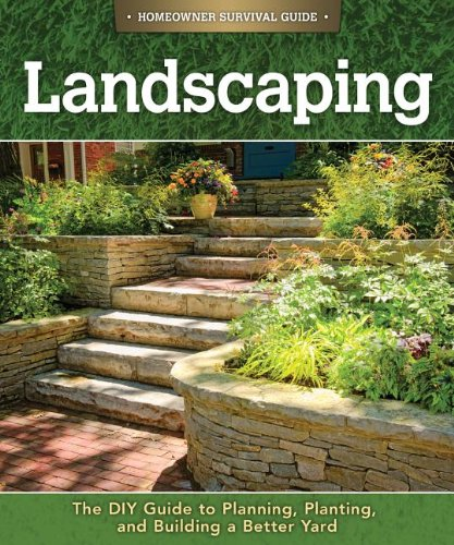 Landscaping: The DIY Guide to Planning, Planting, and Building a Better Yard