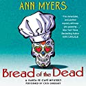 Bread of the Dead: A Santa Fe Cafe Mystery, Book 1 Audiobook by Ann Myers Narrated by Cris Dukehart