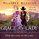 Grace be a Lady: Love & War in Johnson County, Book 1 | Heather Blanton