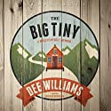 The Big Tiny: A Built-It-Myself Memoir (       UNABRIDGED) by Dee Williams Narrated by Heather Henderson