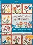 My Whimsical Quilt Garden: 20 Bird &...
