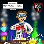 Diary of a Wimpy Boy: The Kid with the Three Magical Potions | Jeff Child