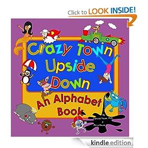 Crazy Town Upside Down: An Alphabet Book