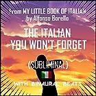 The Italian You Won't Forget Rede von Alfonso Borello Gesprochen von: Alfonso Borello