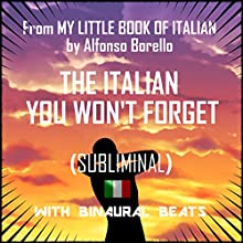 The Italian You Won't Forget Speech by Alfonso Borello Narrated by Alfonso Borello
