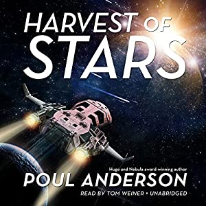 Harvest of Stars: The Harvest of Stars Series, Book 1 | [Poul Anderson]