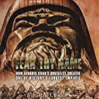 Fear Thy Name: How Genghis Khan's Brutality Created One of History's Largest Empires Hörbuch von Michael Klein Gesprochen von: Jim Johnston