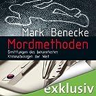 Mordmethoden: Ermittlungen des bekanntesten Kriminalbiologen der Welt Hörbuch von Mark Benecke Gesprochen von: Mark Benecke