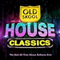 Old Skool House Classics - The Best All Time Classic House Anthems Ever !