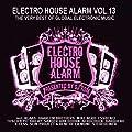 Electro House Alarm Vol.13
