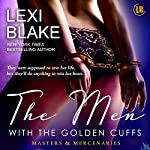 The Men with the Golden Cuffs: Masters and Mercenaries, Book 2 | Lexi Blake