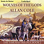 Wolves of the Gods: The Timuras Trilogy, Book 2 | Allan Cole